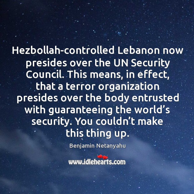 Hezbollah-controlled lebanon now presides over the un security council. Image