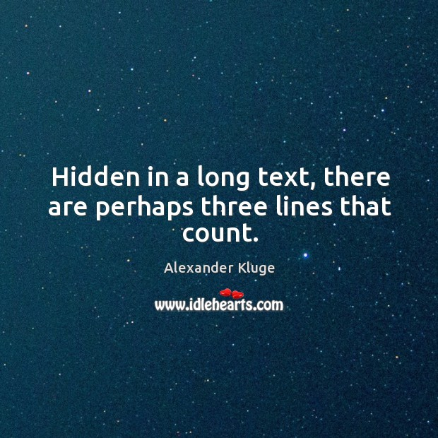 Image, Hidden in a long text, there are perhaps three lines that count.