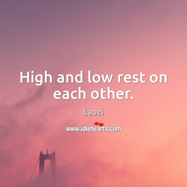 High and low rest on each other. Image