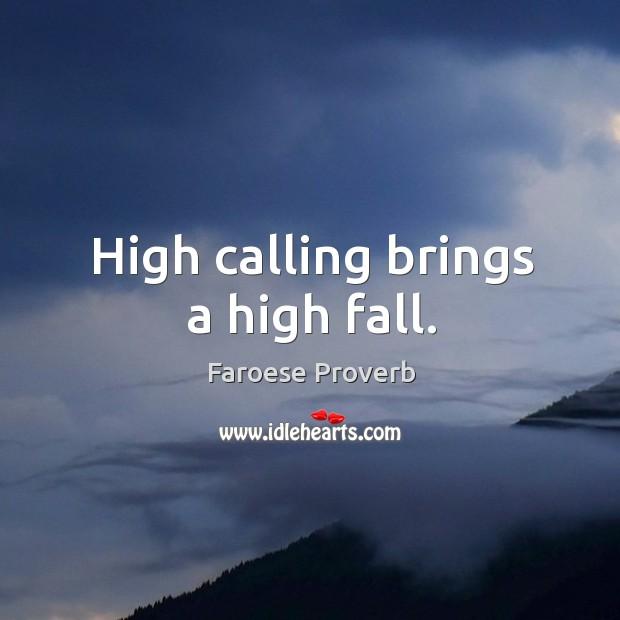 Image, High calling brings a high fall.