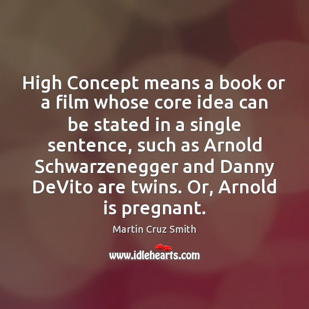 High Concept means a book or a film whose core idea can Image