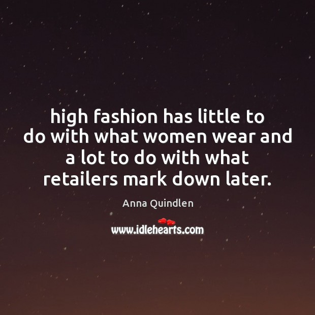 Image, High fashion has little to do with what women wear and a