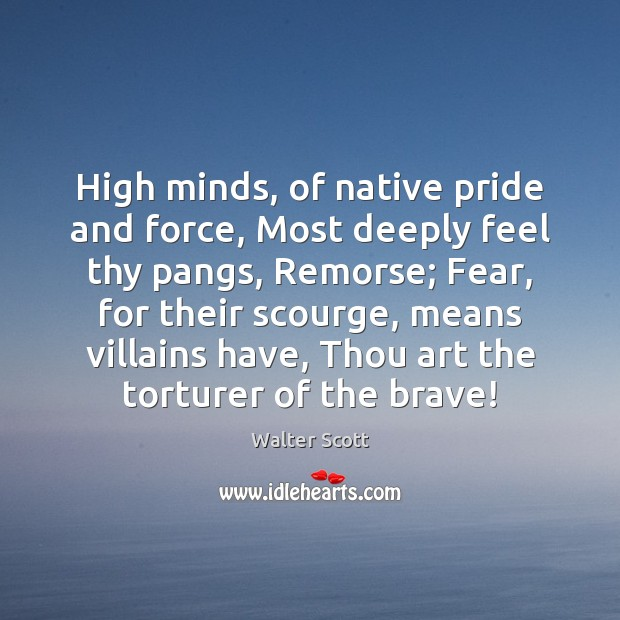 Image, High minds, of native pride and force, Most deeply feel thy pangs,