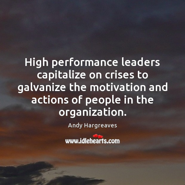 Image, High performance leaders capitalize on crises to galvanize the motivation and actions