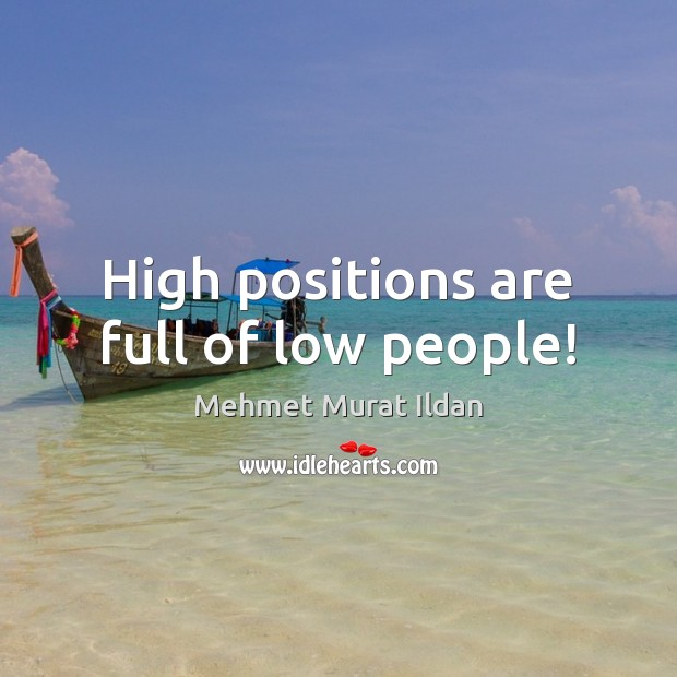 Image, High positions are full of low people!