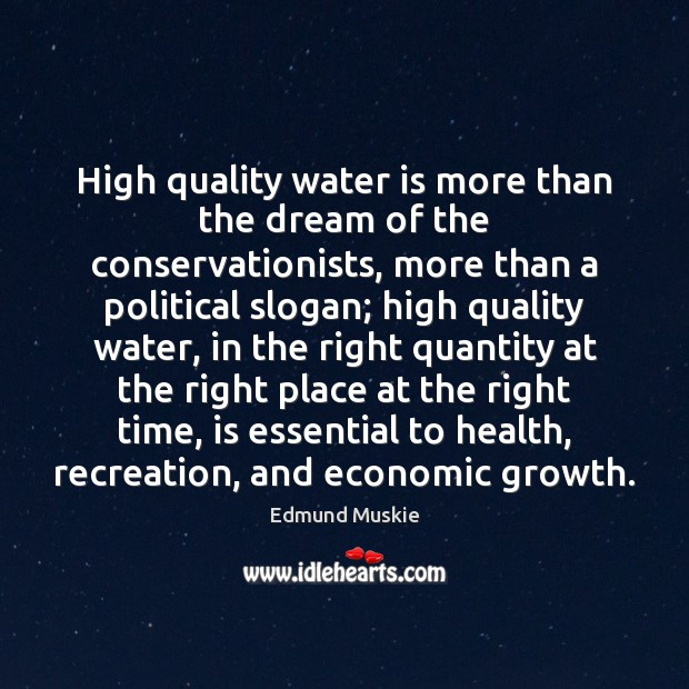 High quality water is more than the dream of the conservationists, more Image