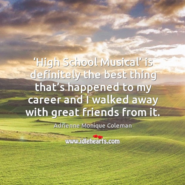 Image, 'high school musical' is definitely the best thing that's happened to my career and