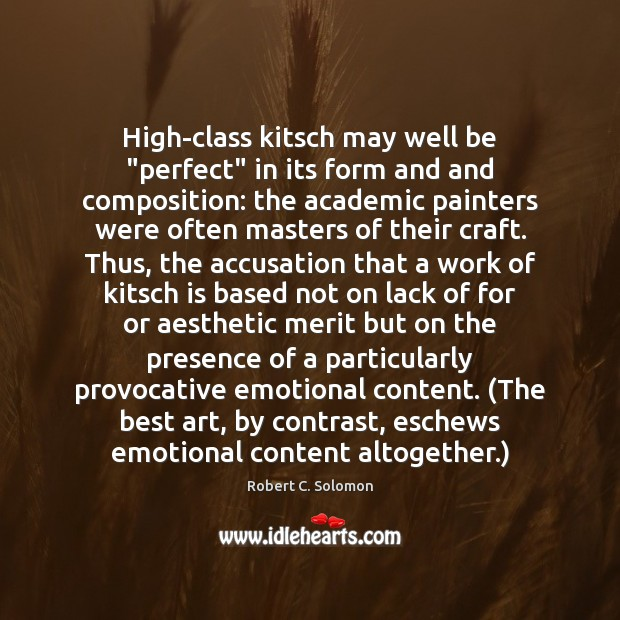 """Image, High-class kitsch may well be """"perfect"""" in its form and and composition:"""