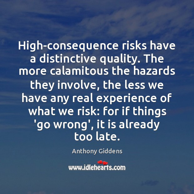 High-consequence risks have a distinctive quality. The more calamitous the hazards they Image