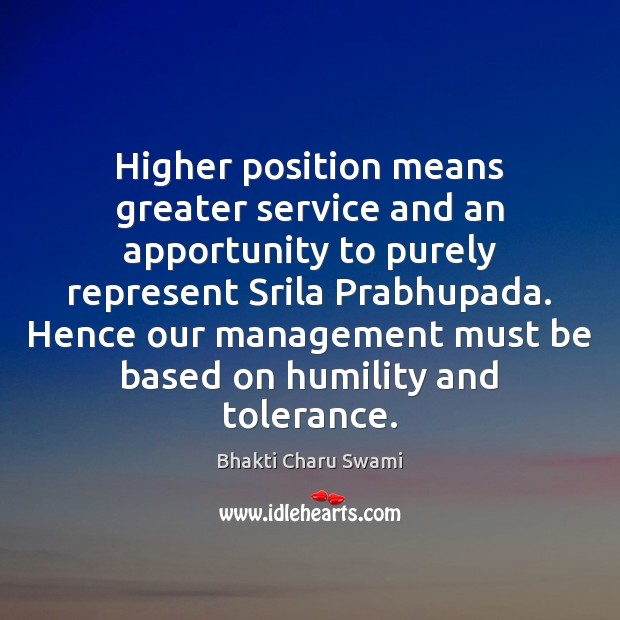 Image, Higher position means greater service and an apportunity to purely represent Srila
