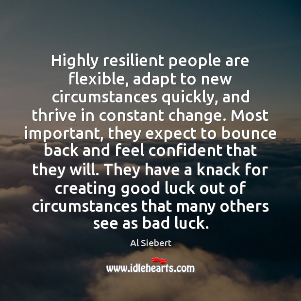 Image, Highly resilient people are flexible, adapt to new circumstances quickly, and thrive