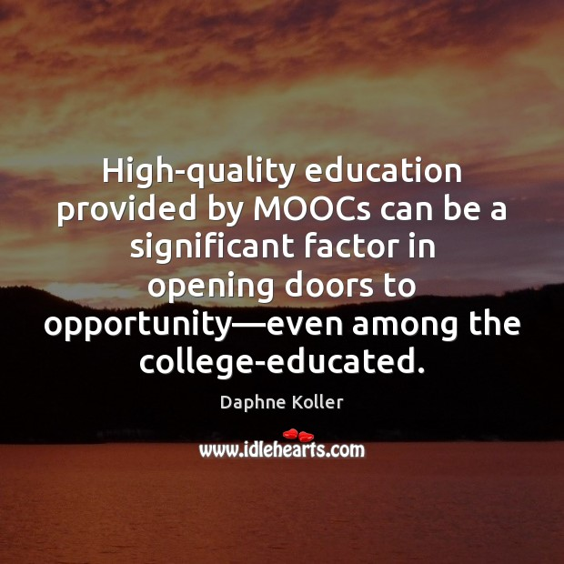 High-quality education provided by MOOCs can be a significant factor in opening Image