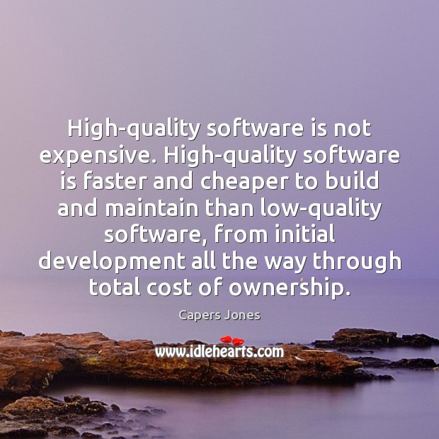 Image, High-quality software is not expensive. High-quality software is faster and cheaper to
