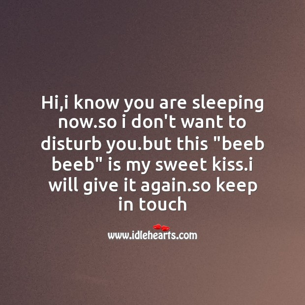 Hi,i know you are sleeping now. Image