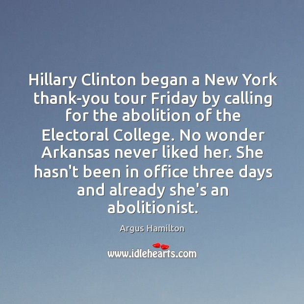Hillary Clinton began a New York thank-you tour Friday by calling for Argus Hamilton Picture Quote