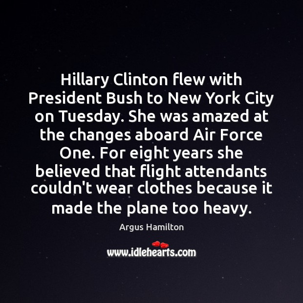 Image, Hillary Clinton flew with President Bush to New York City on Tuesday.