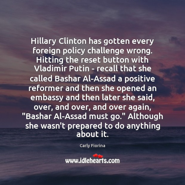Hillary Clinton has gotten every foreign policy challenge wrong. Hitting the reset Image