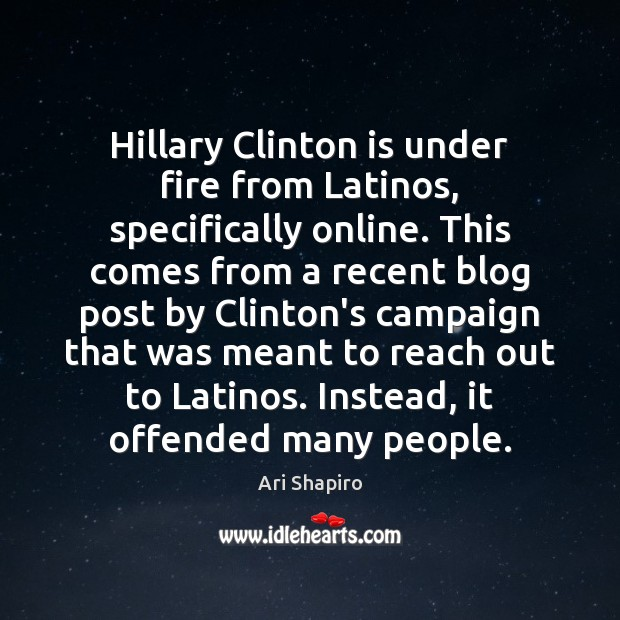 Image, Hillary Clinton is under fire from Latinos, specifically online. This comes from