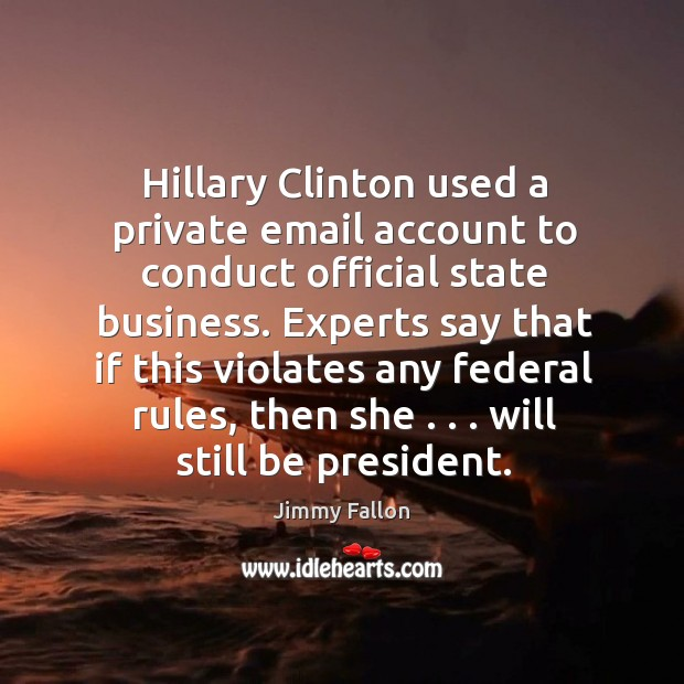 Hillary Clinton used a private email account to conduct official state business. Image