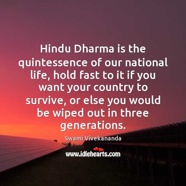Hindu Dharma is the quintessence of our national life, hold fast to Swami Vivekananda Picture Quote