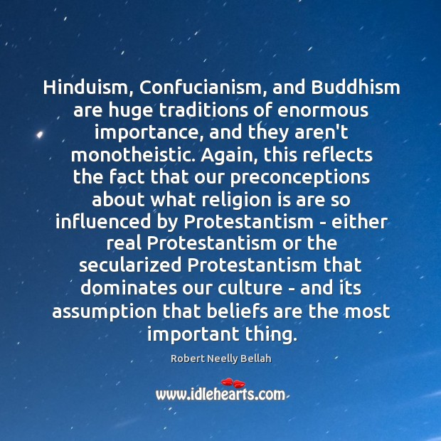 Hinduism, Confucianism, and Buddhism are huge traditions of enormous importance, and they Image