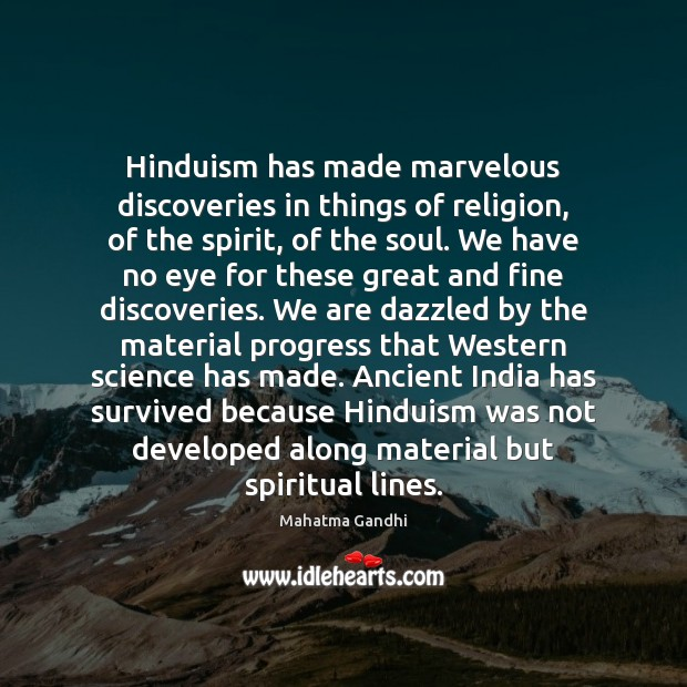 Image, Hinduism has made marvelous discoveries in things of religion, of the spirit,