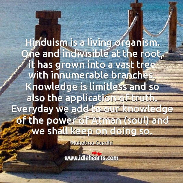 Hinduism is a living organism. One and indivisible at the root, it Image