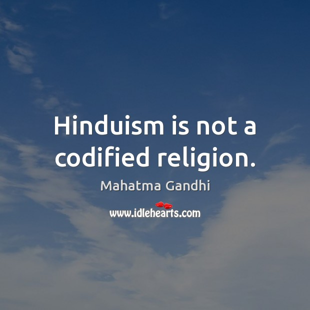Hinduism is not a codified religion. Image
