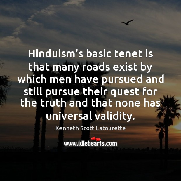 Hinduism's basic tenet is that many roads exist by which men have Image
