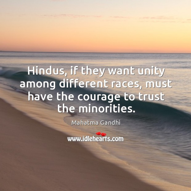 Hindus, if they want unity among different races, must have the courage Image