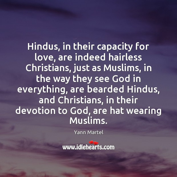 Image, Hindus, in their capacity for love, are indeed hairless Christians, just as