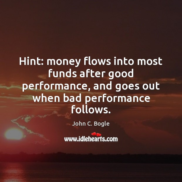 Image, Hint: money flows into most funds after good performance, and goes out