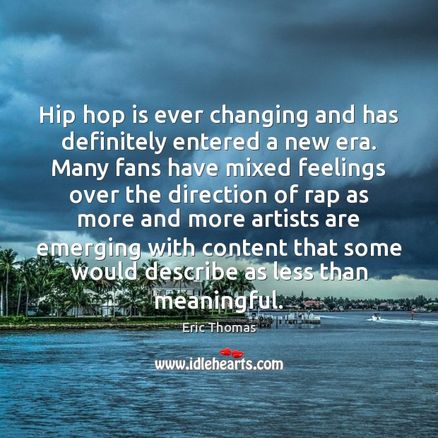 Hip hop is ever changing and has definitely entered a new era. Image