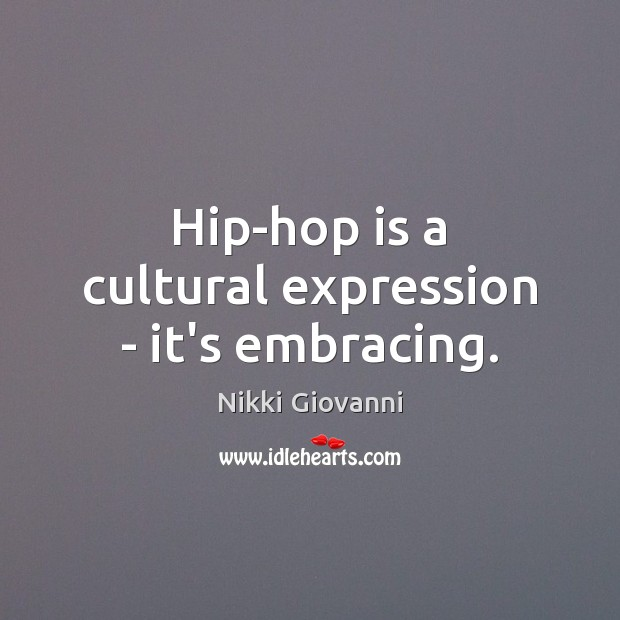 Image, Hip-hop is a cultural expression – it's embracing.