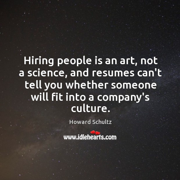 Hiring people is an art, not a science, and resumes can't tell Image