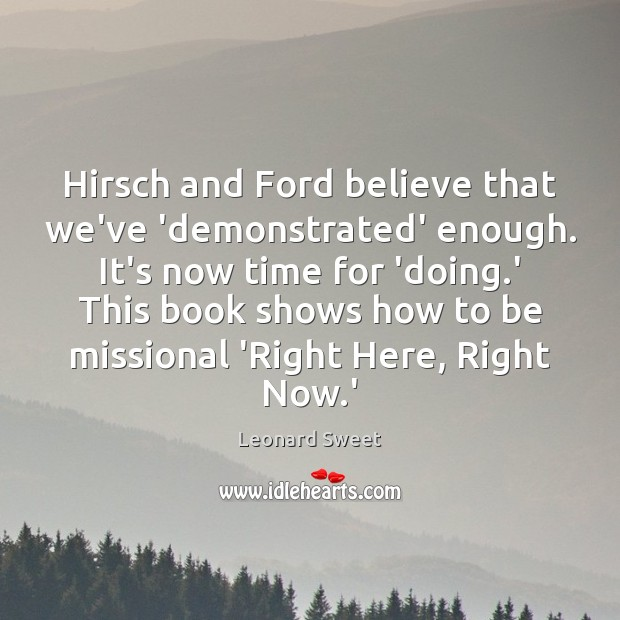 Image, Hirsch and Ford believe that we've 'demonstrated' enough. It's now time for