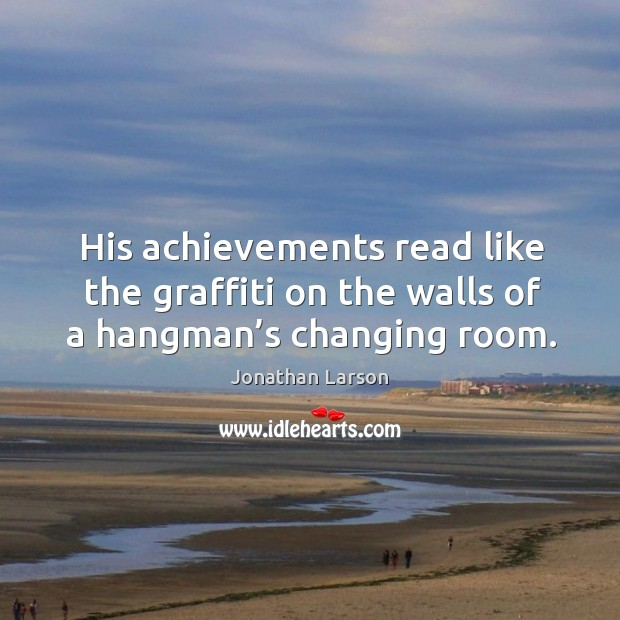 His achievements read like the graffiti on the walls of a hangman's changing room. Image