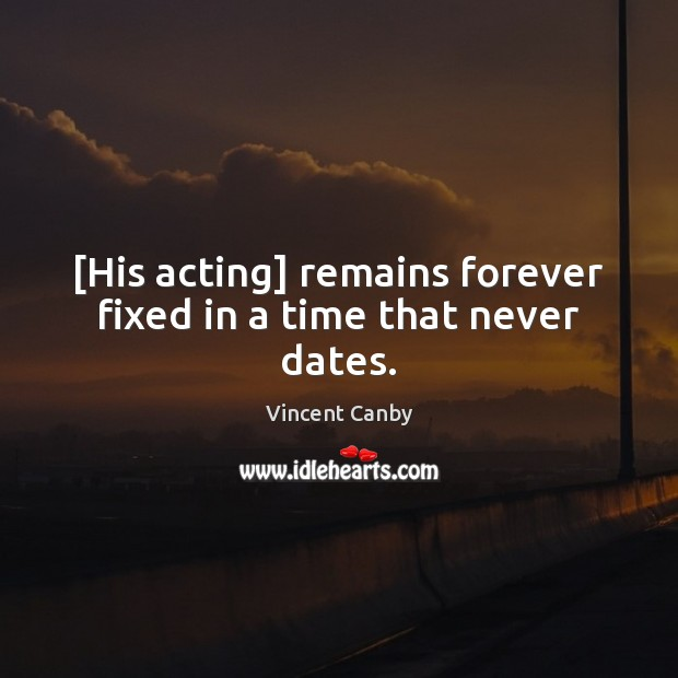 [His acting] remains forever fixed in a time that never dates. Image