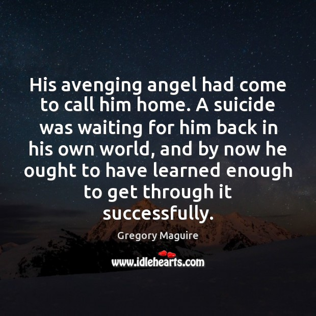 Image, His avenging angel had come to call him home. A suicide was