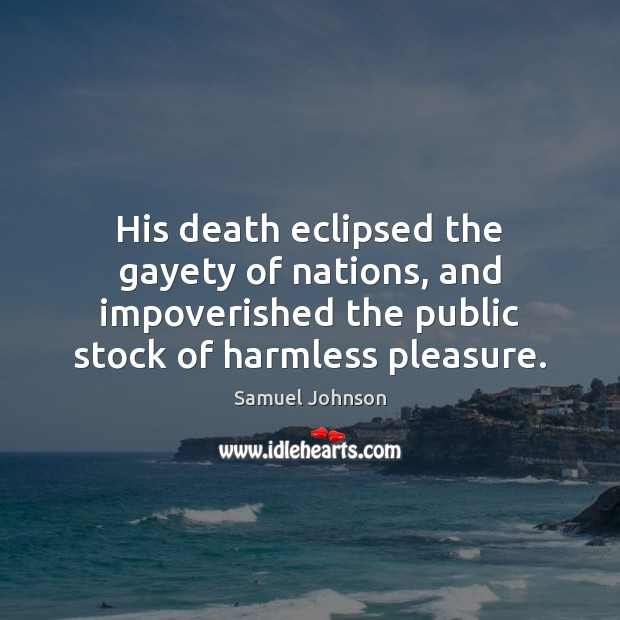 Image, His death eclipsed the gayety of nations, and impoverished the public stock