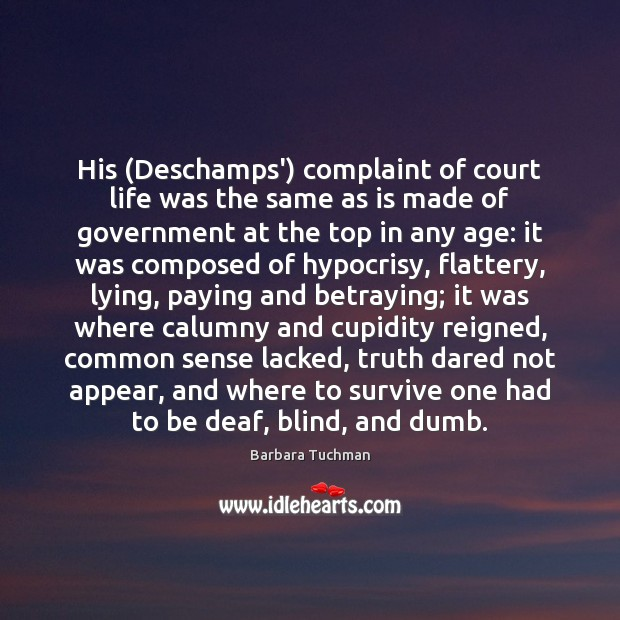 Image, His (Deschamps') complaint of court life was the same as is made