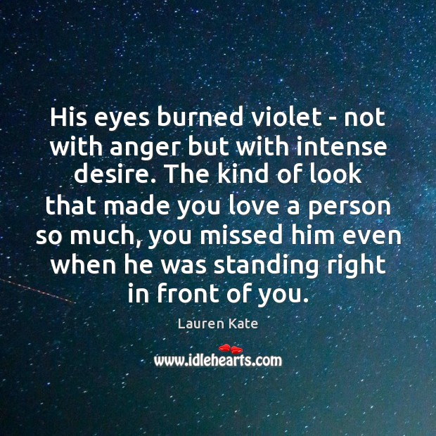 Image, His eyes burned violet – not with anger but with intense desire.