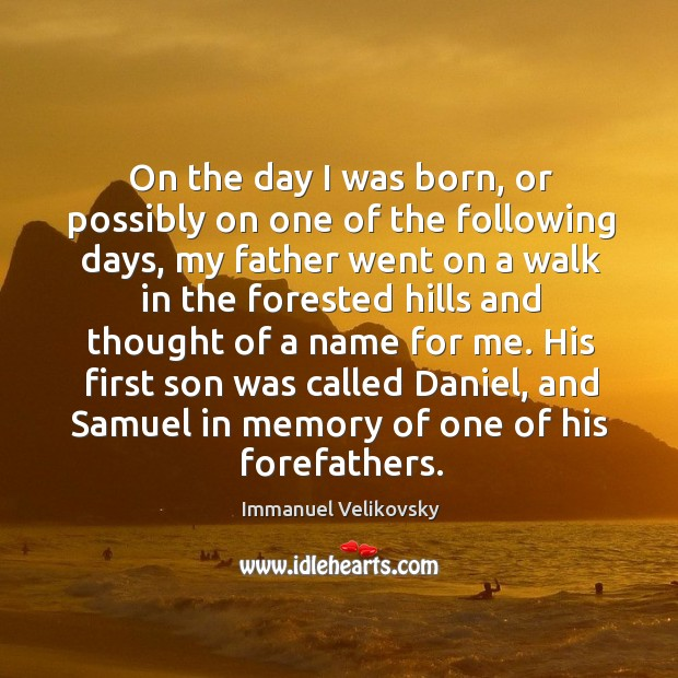 His first son was called daniel, and samuel in memory of one of his forefathers. Image