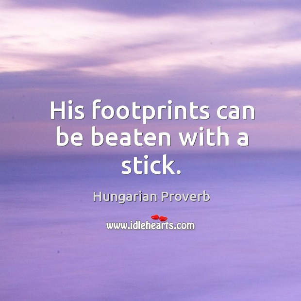 Image, His footprints can be beaten with a stick.