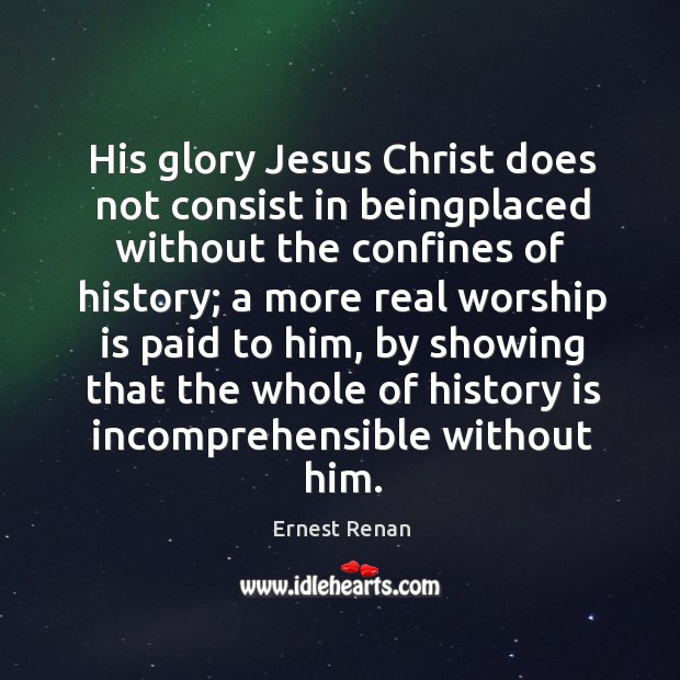 His glory Jesus Christ does not consist in beingplaced without the confines Image