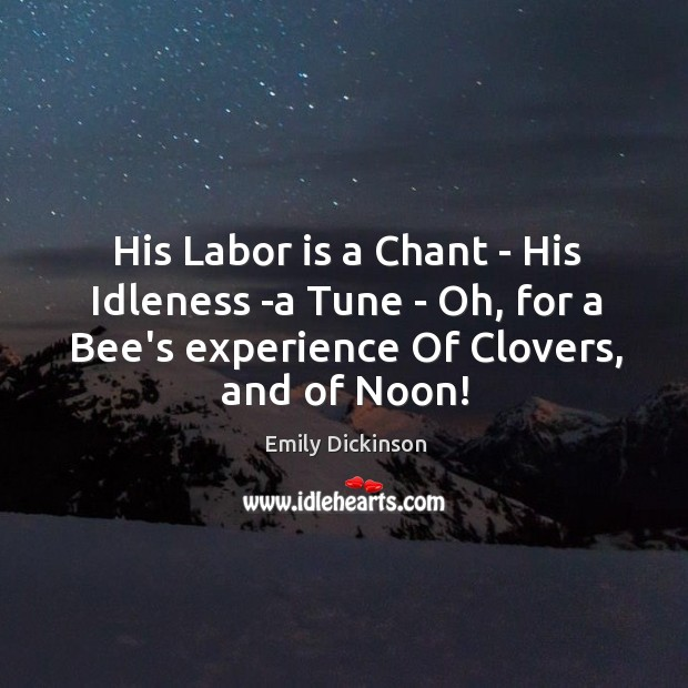 Image, His Labor is a Chant – His Idleness -a Tune – Oh,