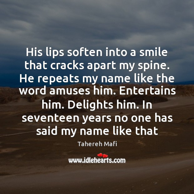 Image, His lips soften into a smile that cracks apart my spine. He