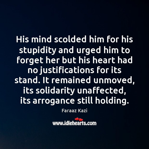 His mind scolded him for his stupidity and urged him to forget Image