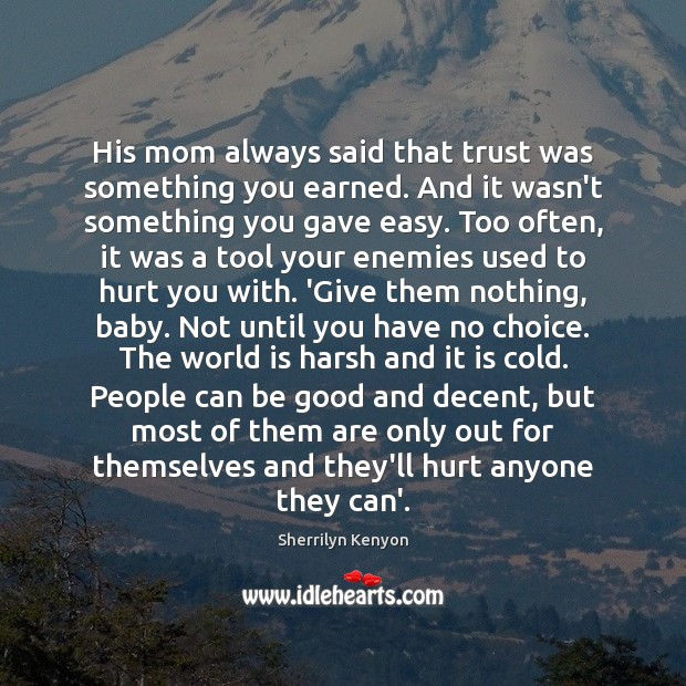 His mom always said that trust was something you earned. And it Good Quotes Image