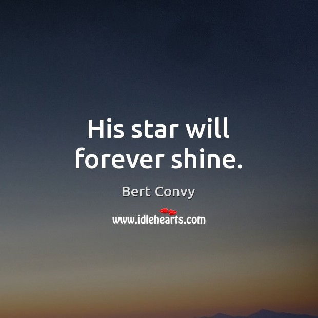 Image, His star will forever shine.